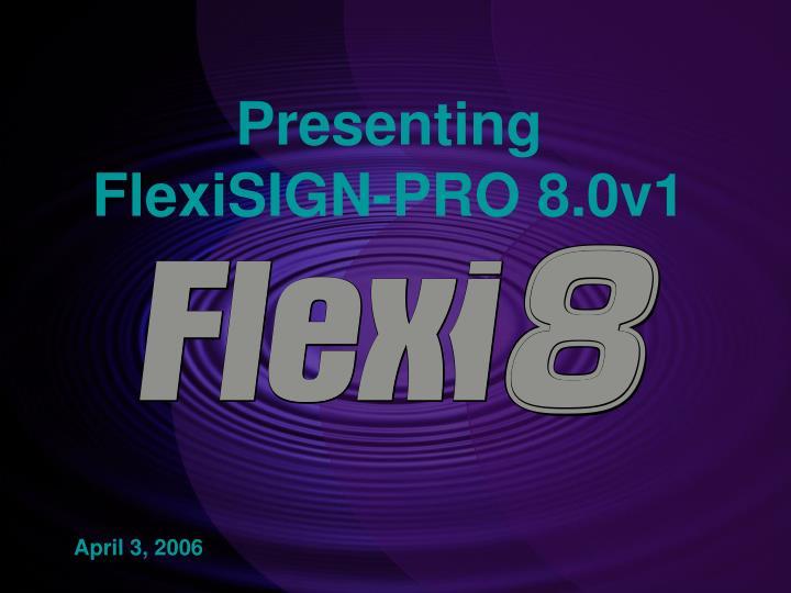 PPT - Presenting FlexiSIGN-PRO 8 0v1 PowerPoint Presentation - ID