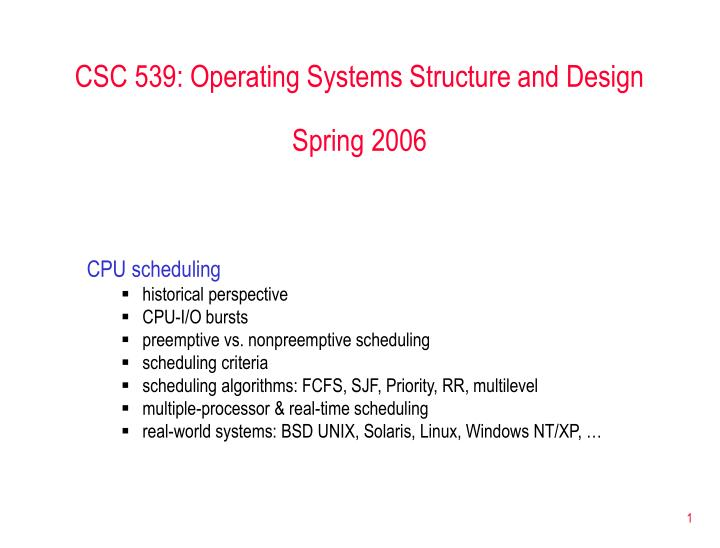 csc 539 operating systems structure and design spring 2006 n.