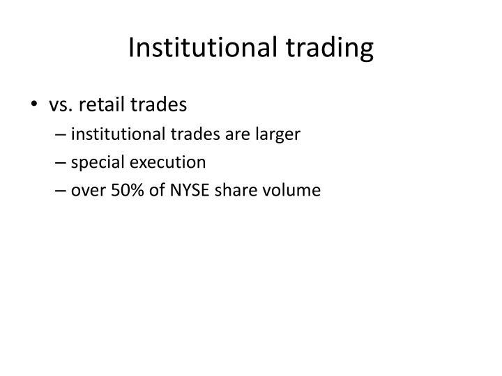 Institutional trading