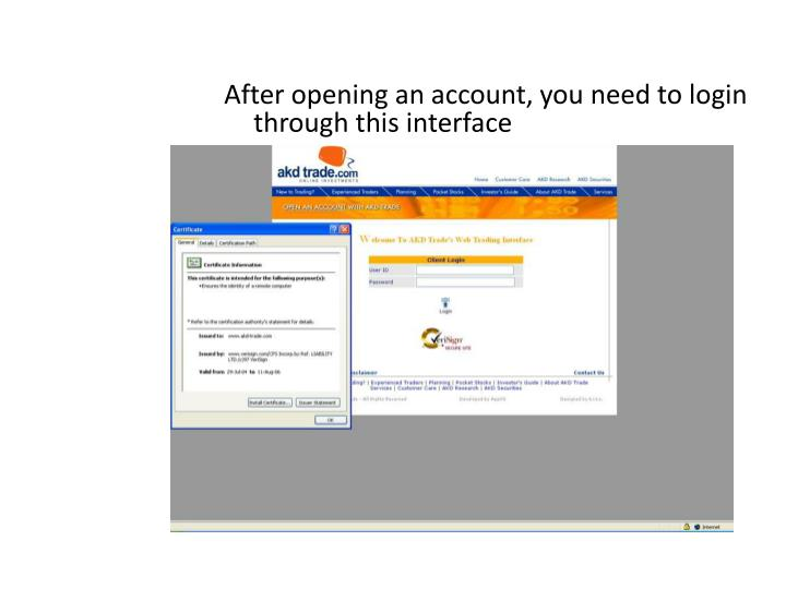 After opening an account, you need to login through this interface