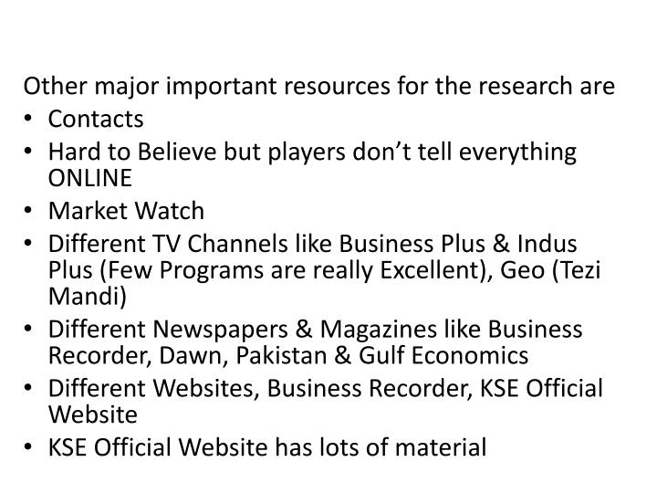 Other major important resources for the research are