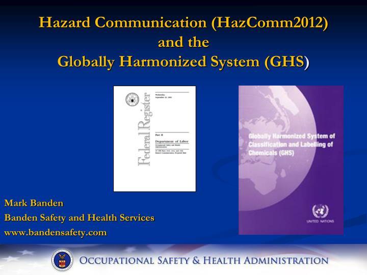 hazard communication hazcomm2012 and the globally harmonized system ghs n.