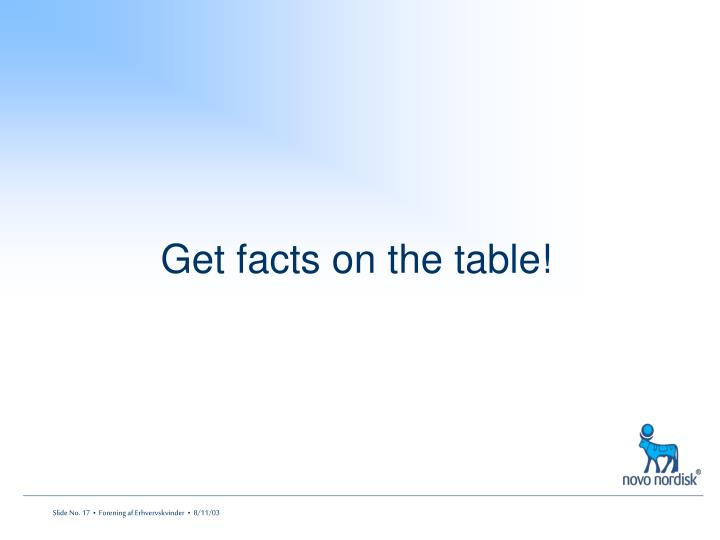 Get facts on the table!