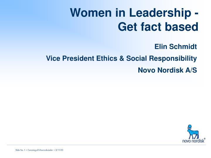 Women in leadership get fact based