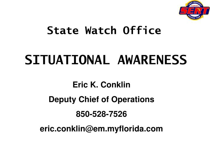 State watch office situational awareness