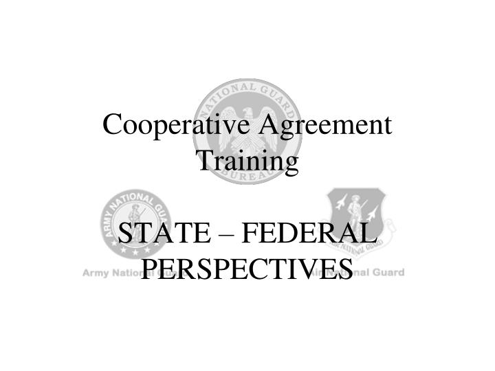 cooperative agreement training state federal perspectives n.