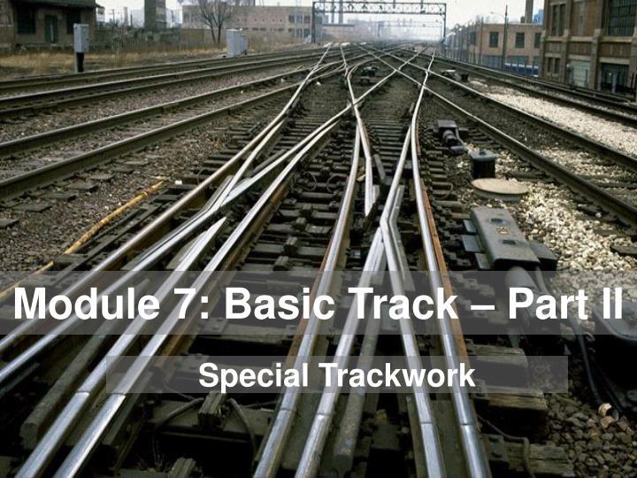 module 7 basic track part ii n.