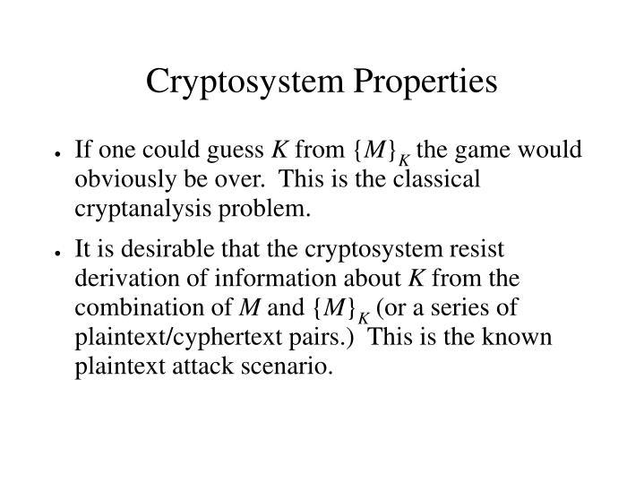 Cryptosystem Properties