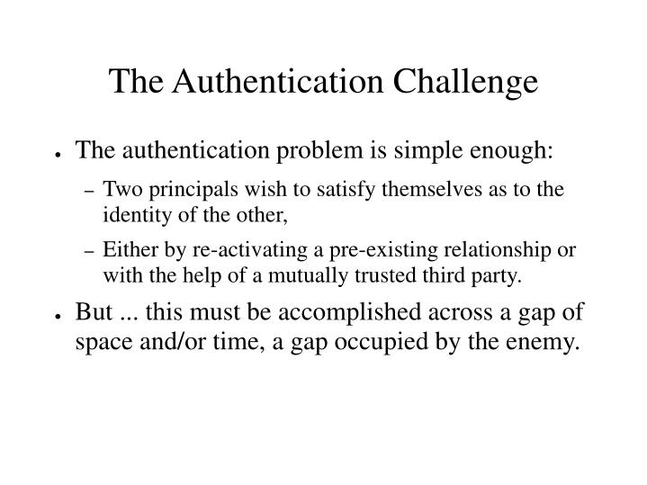 The Authentication Challenge