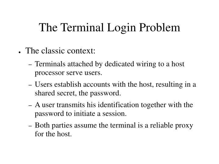 The Terminal Login Problem