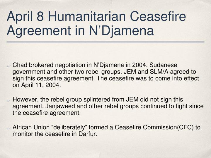 April 8 Humanitarian Ceasefire Agreement in N