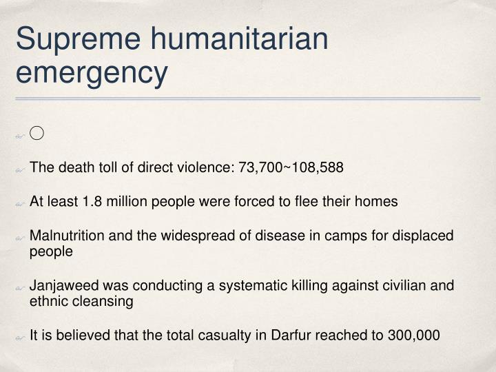 Supreme humanitarian emergency
