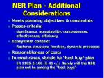 ner plan additional considerations