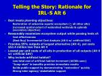 telling the story rationale for irl s alt 6