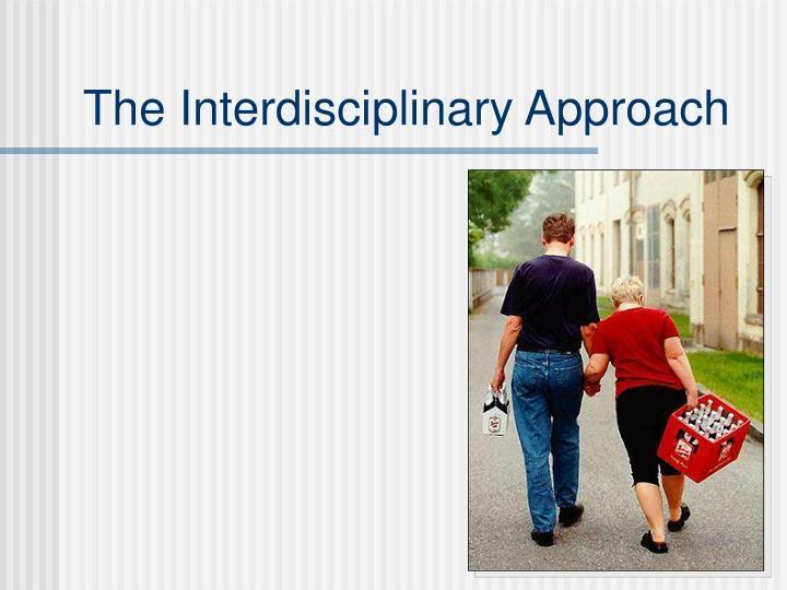 The Interdisciplinary Approach