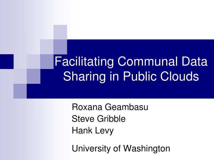 facilitating communal data sharing in public clouds n.