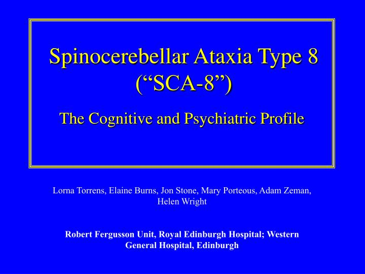 Spinocerebellar ataxia type 8 sca 8