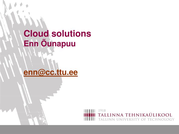 cloud solutions enn unapuu enn@cc ttu ee n.