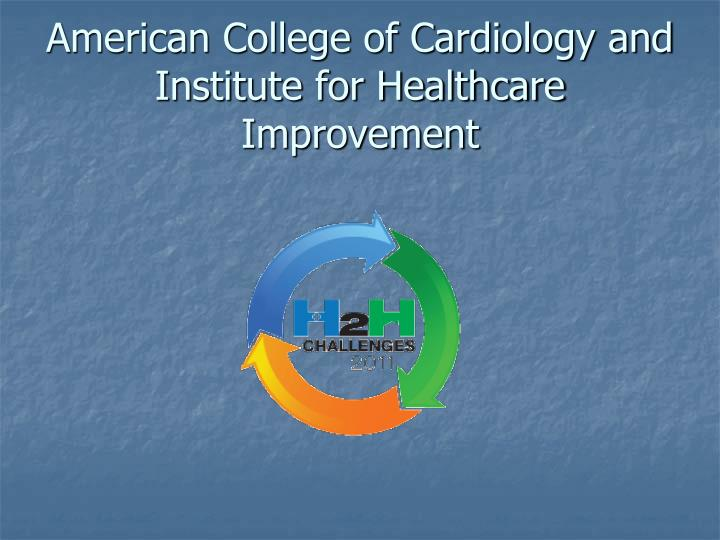 American College of Cardiology and Institute for Healthcare Improvement