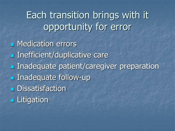 Each transition brings with it opportunity for error
