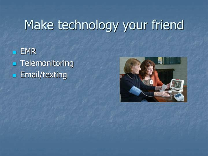 Make technology your friend