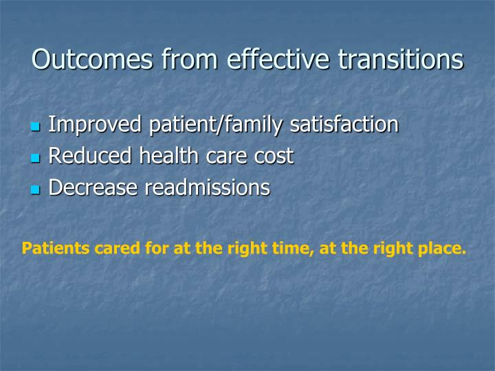 Outcomes from effective transitions