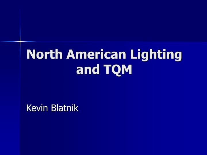 north american lighting and tqm n.
