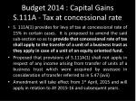 budget 2014 capital gains s 111a tax at concessional rate