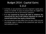 budget 2014 capital gains s 112