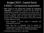 budget 2014 capital gains s 45 5 compulsory acquisition