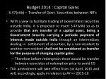 budget 2014 capital gains s 47 viib transfer of govt securities between nr s