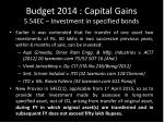 budget 2014 capital gains s 54ec investment in specified bonds