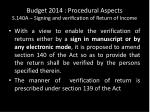budget 2014 procedural aspects s 140a signing and verification of return of income