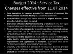 budget 2014 service tax changes effective from 11 07 2014