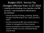 budget 2014 service tax changes effective from 11 07 20141