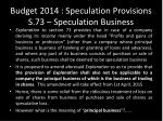 budget 2014 speculation provisions s 73 speculation business