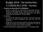budget 2014 tax authorities s 133 2a s 133a survey