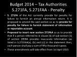 budget 2014 tax authorities s 271fa s 271faa penalty