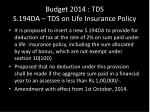 budget 2014 tds s 194da tds on life insurance policy
