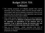 budget 2014 tds s 40 a i