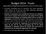 budget 2014 trusts applicability of registration granted to a trust in earlier years
