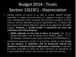 budget 2014 trusts section 10 23c depreciation