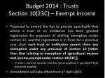budget 2014 trusts section 10 23c exempt income
