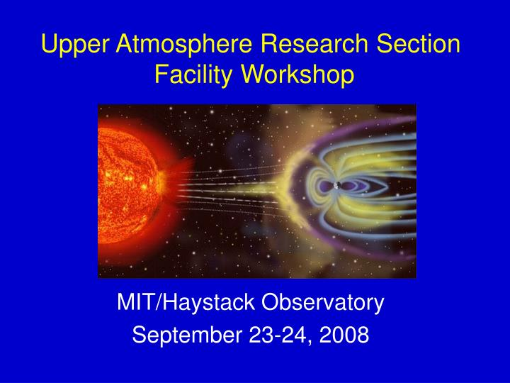 upper atmosphere research section facility workshop n.