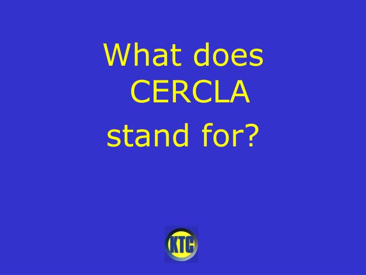 What does  CERCLA