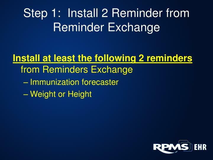Step 1:  Install 2 Reminder from Reminder Exchange