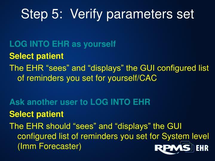 Step 5:  Verify parameters set