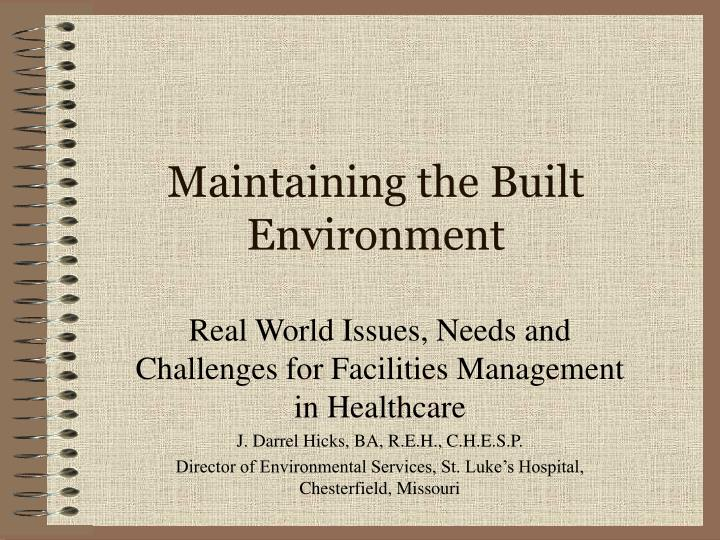maintaining the built environment n.