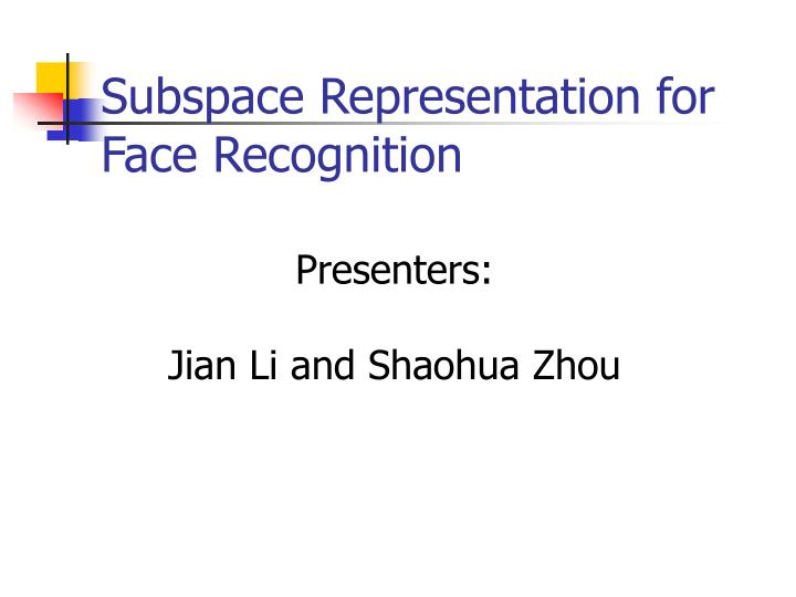 subspace representation for face recognition n.