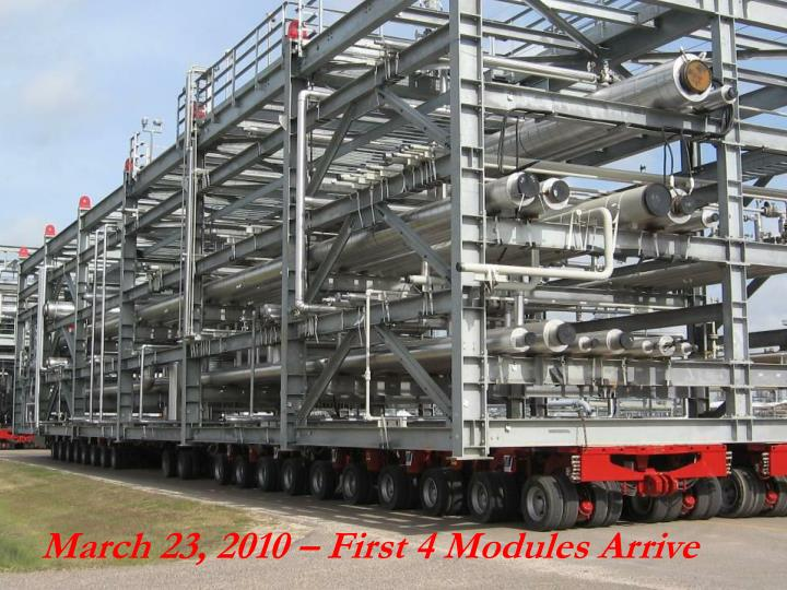 March 23, 2010 – First 4 Modules Arrive